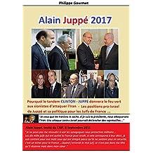 Alain Juppé 2017 (French Edition)