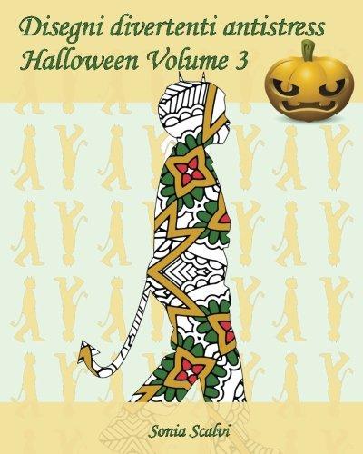 Disegni divertenti antistress - Halloween - Volume 3: 25 sagome di bambini in costumi di Halloween (Italian (Costume De Halloween Adulti)