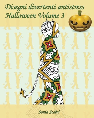 Disegni divertenti antistress - Halloween - Volume 3: 25 sagome di bambini in costumi di Halloween (Italian -
