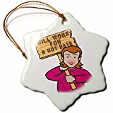 3dRose Dooni Designs Humorous Bribery Signs Sarcasm Designs - Funny Humorous Woman Girl With A Sign Will Work For A Hot Date - 3 inch Snowflake Porcelain Ornament (orn_117202_1)