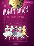 Honey Moon Not Your Valentine Color Edition