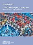 Macht, Privilegien, Korruption: Die polnische Gesellschaft 15 Jahre nach der Wende (Veröffentlichungen des Deutschen Polen-Instituts, Darmstadt)