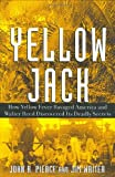 img - for Yellow Jack: How Yellow Fever Ravaged America and Walter Reed Discovered Its Deadly Secrets book / textbook / text book