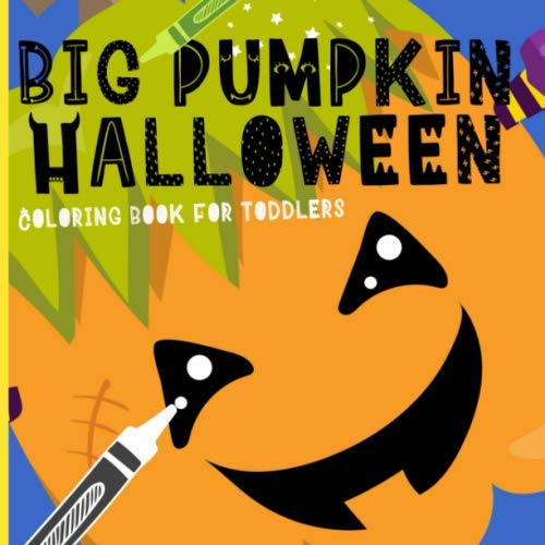 Easy Halloween Card Ideas (Big Pumpkin Halloween: Coloring Book For Toddlers. Cute  & Simple Pumpkin Designs For Ages)