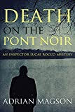 Death on the Pont Noir: An Inspector Lucas Rocco Novel (Inspector Lucas Rocco Mystery)