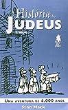 capa de Historia Dos Judeus, A - Uma Aventura De 4.000 Anos
