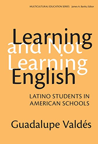 Learning and Not Learning English: Latino Students in American Schools (Multicultural Education)