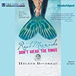 Real Mermaids Don't Wear Toe Rings | Helene Boudreau