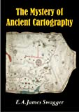 The Mystery of Ancient Cartography [ARTICLE]