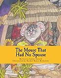 The Mouse That Had No Spouse, Laurie Lorsch, 1490596666