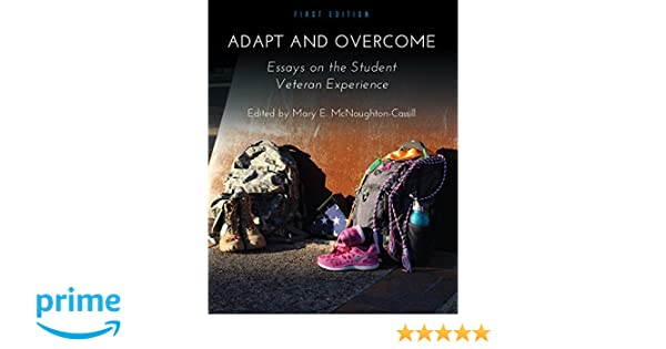 com adapt and overcome essays on the student veteran  com adapt and overcome essays on the student veteran experience 9781626616059 mary e mcnaughton cassill books