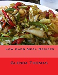 Low Carb Meal Recipes: Glenda the Good Foodie's Favorite Low Carb Recipes by Glenda M Thomas (2013-05-17)