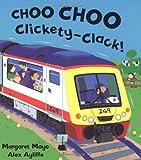 Choo Choo Clickety-Clack!, Margaret Mayo, 1575058197