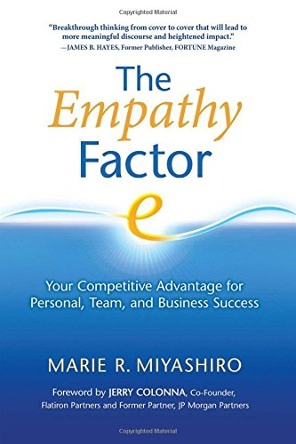 The Empathy Factor: Your Competitive Advantage for Personal, Team, and Business Success