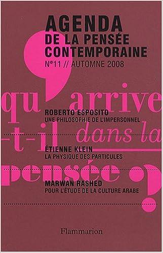 Agenda de la pensée contemporaine, N° 11, Automne 2008 ...