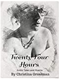 Twenty Four Hours: Erotic shorts and poems (Erotic Tales)