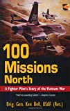 100 Missions North, Kenneth H. Bell, 1574886398