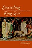 Succeeding King Lear, Emily Sun, 0823232816