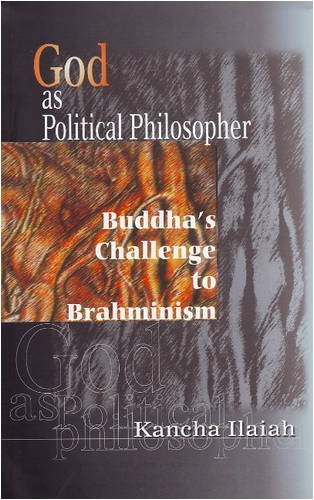 Read Online God as Political Philosopher: Buddha's Challenge to Brahminism ebook