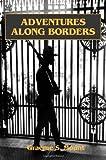 Adventures along Borders, Graeme S. Mount, 1551643243