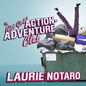 The Idiot Girls' Action-Adventure Club Audiobook