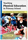 Teaching Physical Education in Primary School, Janet Currie, 1742860923