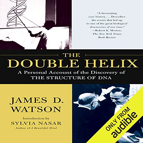 The Double Helix: A Personal Account of the Discovery of the Structure of DNA by Audible Studios