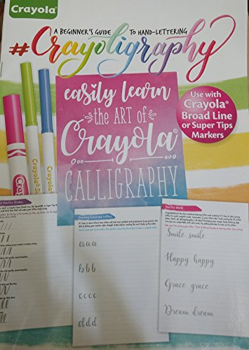 Crayola Calligraphy, a Beginner's Guide to Hand-Lettering (Beginnings Crayola Markers)