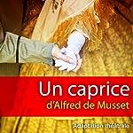 Un caprice | Alfred de Musset