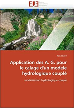 Book Application des A. G. pour le calage d'un modele hydrologique couplé: modélisation hydrologique couplé (Omn.Univ.Europ.)