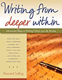 Writing from Deeper Within, Bernard Selling, 0897936477