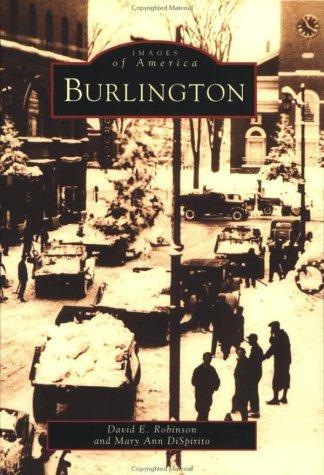 Burlington, Vermont: Volume I (Images of America (Arcadia Publishing)) by Mary Ann DiSpirito (1999-03-06)