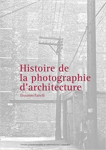 Livres gratuits en ligne Histoire de la photographie d'architecture epub pdf