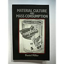 Material Culture and Mass Consumption