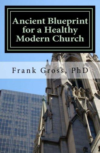 Ancient Blueprint for a Healthy Modern Church