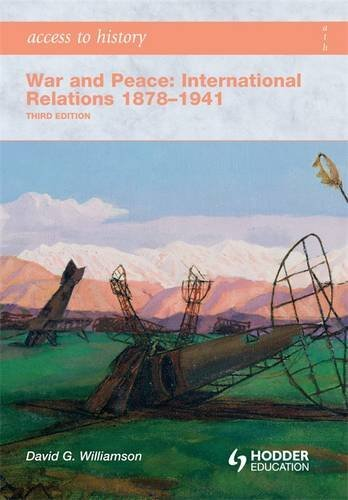 Access to History: War and Peace: International Relations 1878-1941