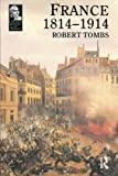 img - for France 1814 - 1914 (Longman History of France) book / textbook / text book