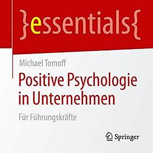 Positive Psychologie in Unternehmen: Für Führungskräfte (essentials) Hörbuch