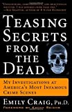 Teasing Secrets from the Dead, Emily Craig, 1400049237