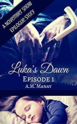 Luka's Dawn, Episode 1 (November Snow Epilogue Stories)