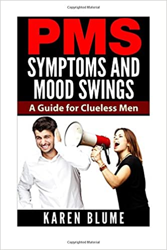 Book PMS Symptoms and Mood Swings: A Guide for Clueless Men
