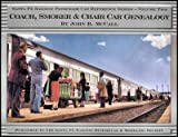 Coach, Smoker and Chair Car Genealogy Vol. 2 : Santa Fe Railway Passenger Car Reference Series-Volume Two, McCall, John B., 0971332061