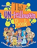 img - for THE UN-HALLOWEEN BOOK book / textbook / text book