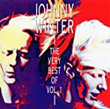 : The Very Best of Johnny Winter, Volume 1