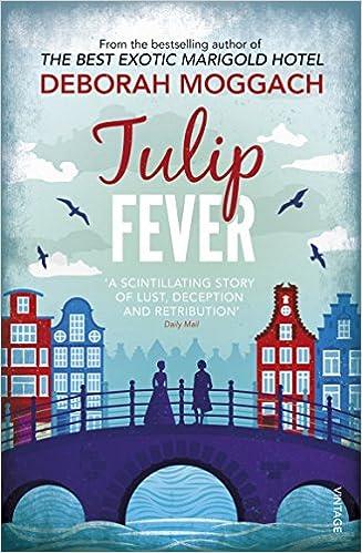 Amazon Fr Tulip Fever Deborah Moggah Livres
