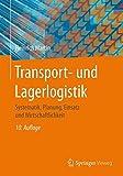 Transport- und Lagerlogistik: Systematik, Planung, Einsatz und Wirtschaftlichkeit