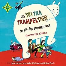 Das Tri Tra Trampeltier, das stri stra strampelt hier: Reime für Kleine Hörbuch von Stefanie Schweizer Gesprochen von: Jodie Leslie Ahlborn, Thomas Greis