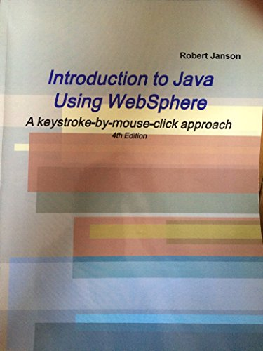 Introduction to Java Using WebSphere, 4th Edition by Janson Industries