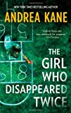 The Girl Who Disappeared Twice, Andrea Kane, 0778313271