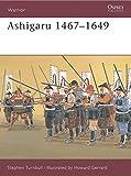 Ashigaru 1467-1649: The Samurai Footsoldier (Warrior)